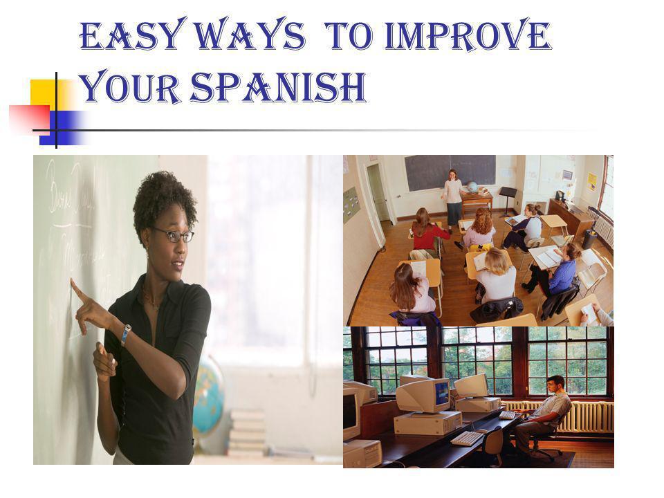 Easy Ways to Improve your Spanish