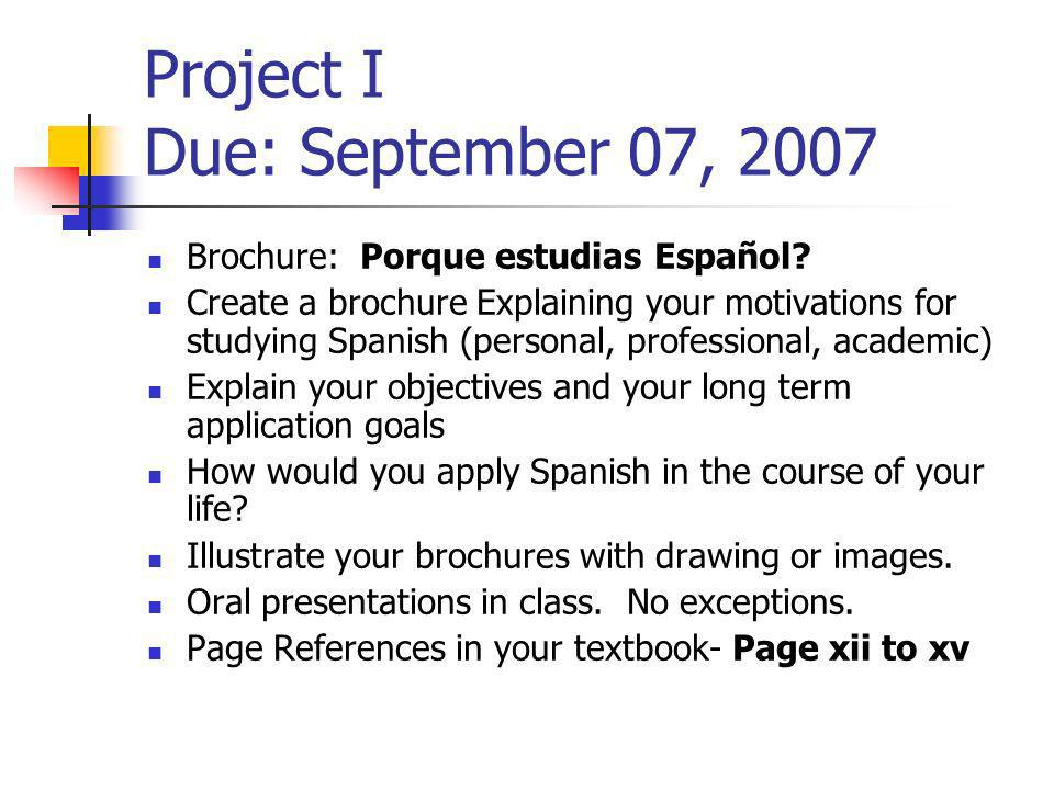 Project I Due: September 07, 2007