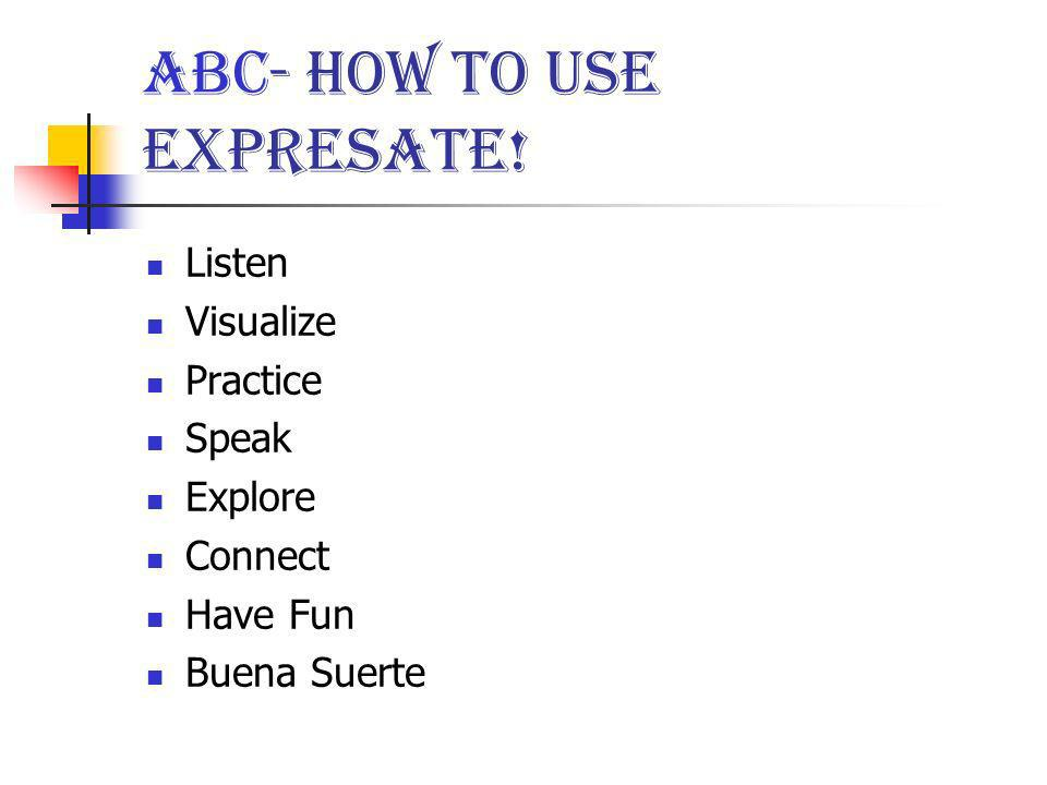 ABC- How to use Expresate!