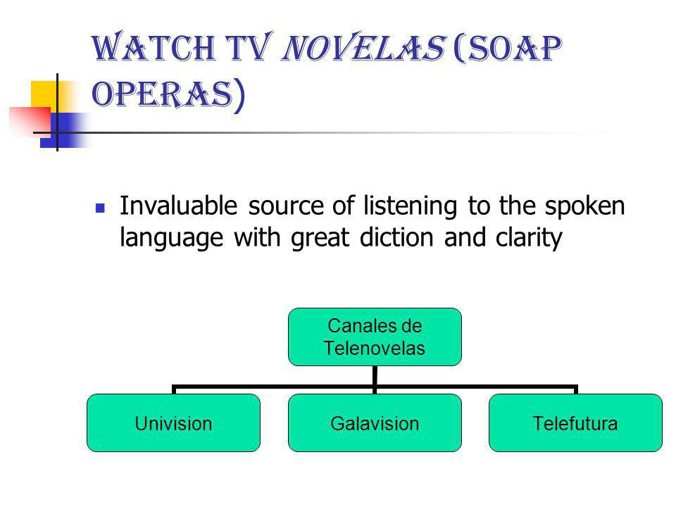 Watch TV novelas (soap operas)