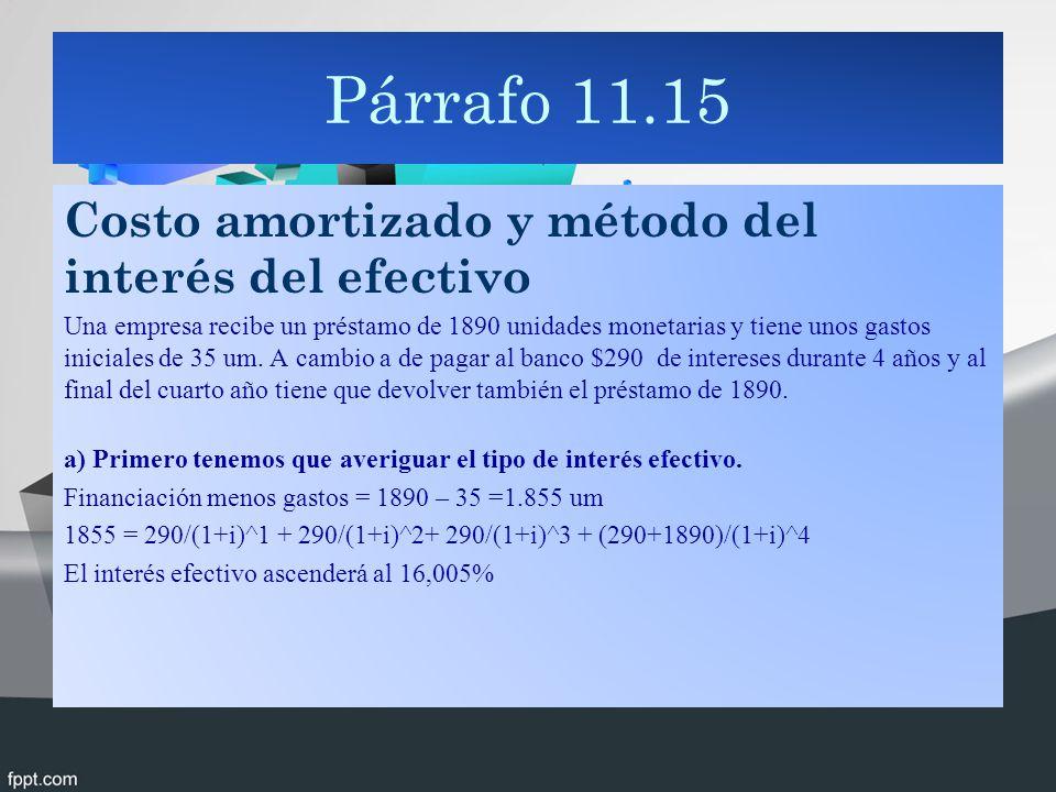 Párrafo 11.15 Costo amortizado y método del interés del efectivo