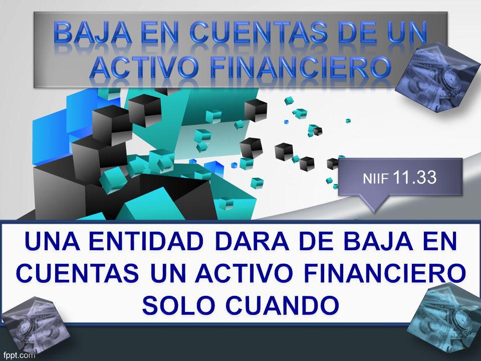 BAJA EN CUENTAS DE UN ACTIVO FINANCIERO