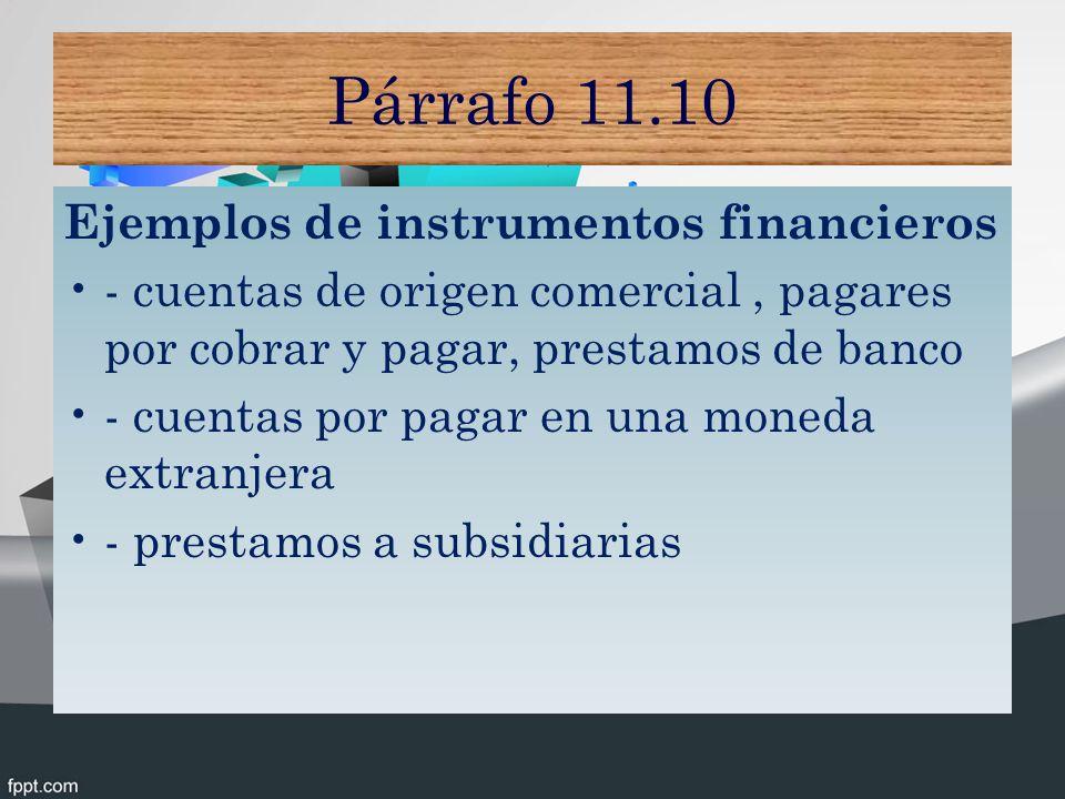 Párrafo 11.10 Ejemplos de instrumentos financieros