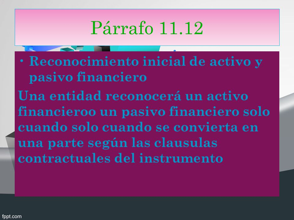 Párrafo 11.12 Reconocimiento inicial de activo y pasivo financiero