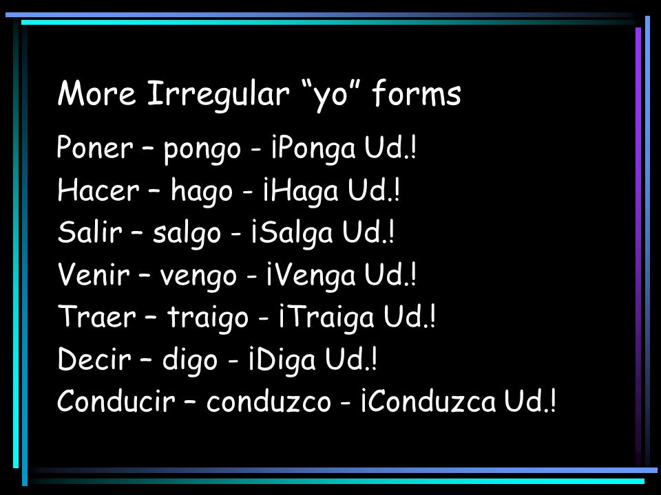 More Irregular yo forms