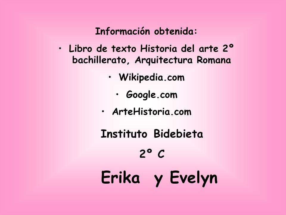 Erika y Evelyn Instituto Bidebieta 2º C Información obtenida: