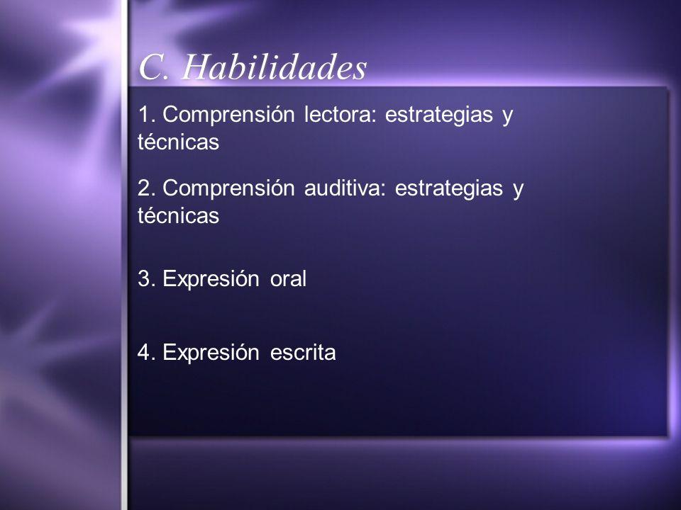 C. Habilidades 1. Comprensión lectora: estrategias y técnicas