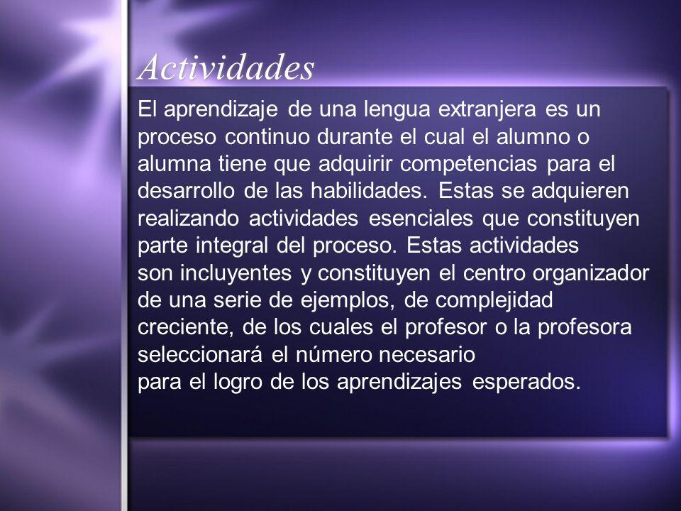 Actividades El aprendizaje de una lengua extranjera es un proceso continuo durante el cual el alumno o.