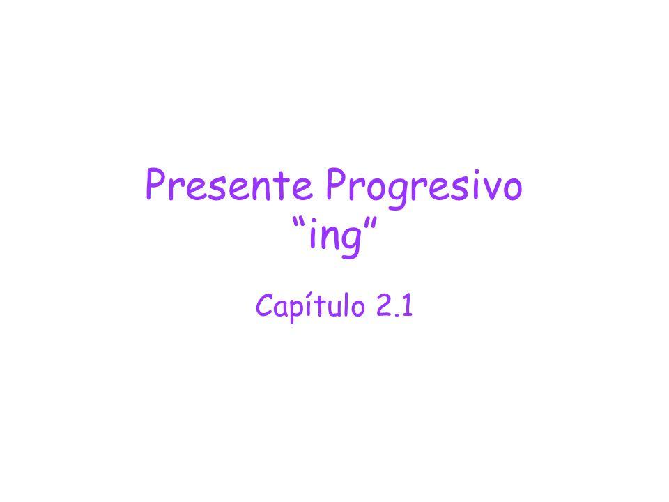 Presente Progresivo ing