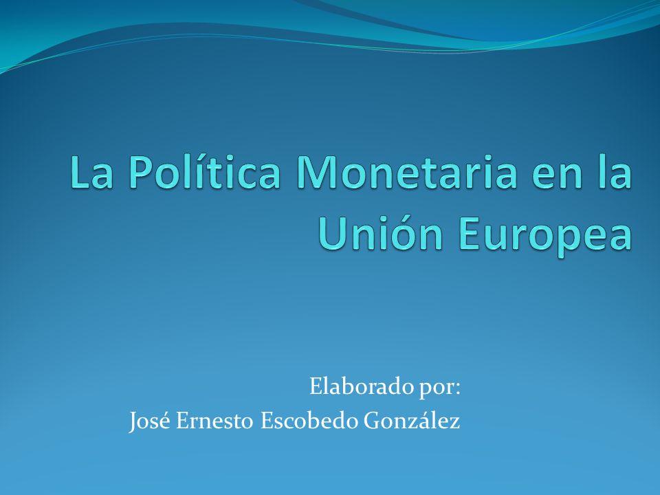 La Política Monetaria en la Unión Europea