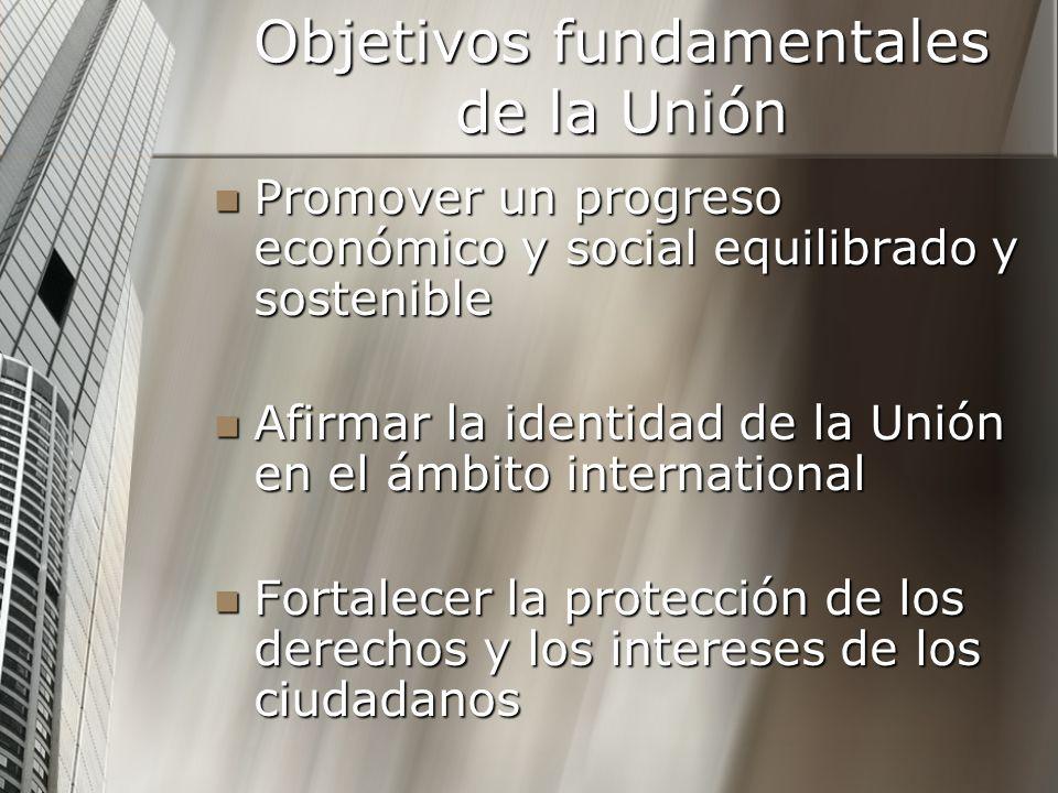 Objetivos fundamentales de la Unión