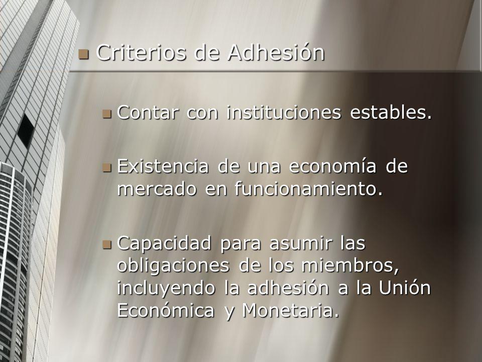 Criterios de Adhesión Contar con instituciones estables.
