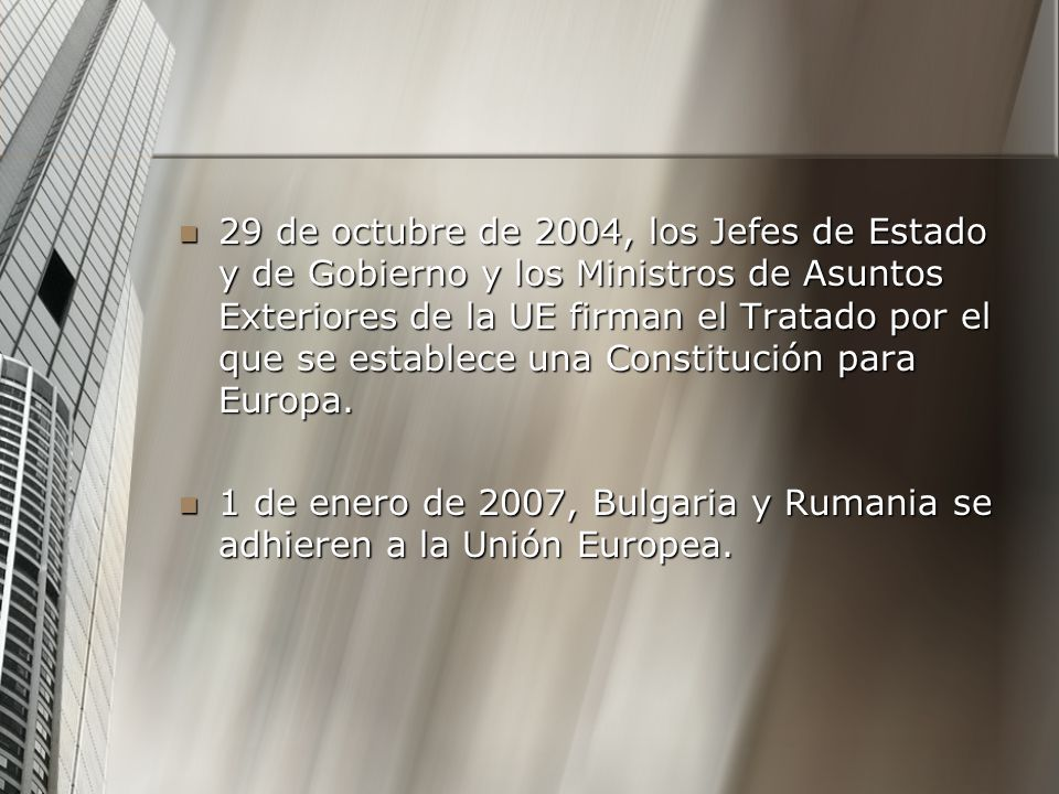 29 de octubre de 2004, los Jefes de Estado y de Gobierno y los Ministros de Asuntos Exteriores de la UE firman el Tratado por el que se establece una Constitución para Europa.