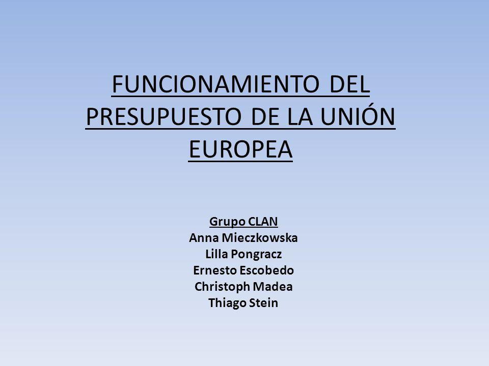 FUNCIONAMIENTO DEL PRESUPUESTO DE LA UNIÓN EUROPEA