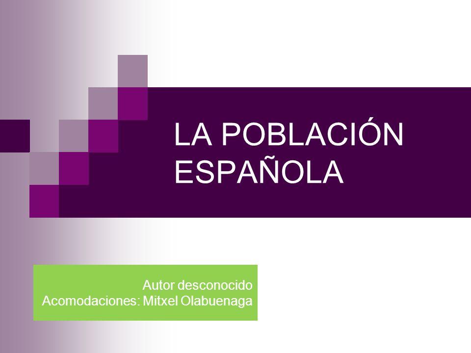 LA POBLACIÓN ESPAÑOLA Autor desconocido