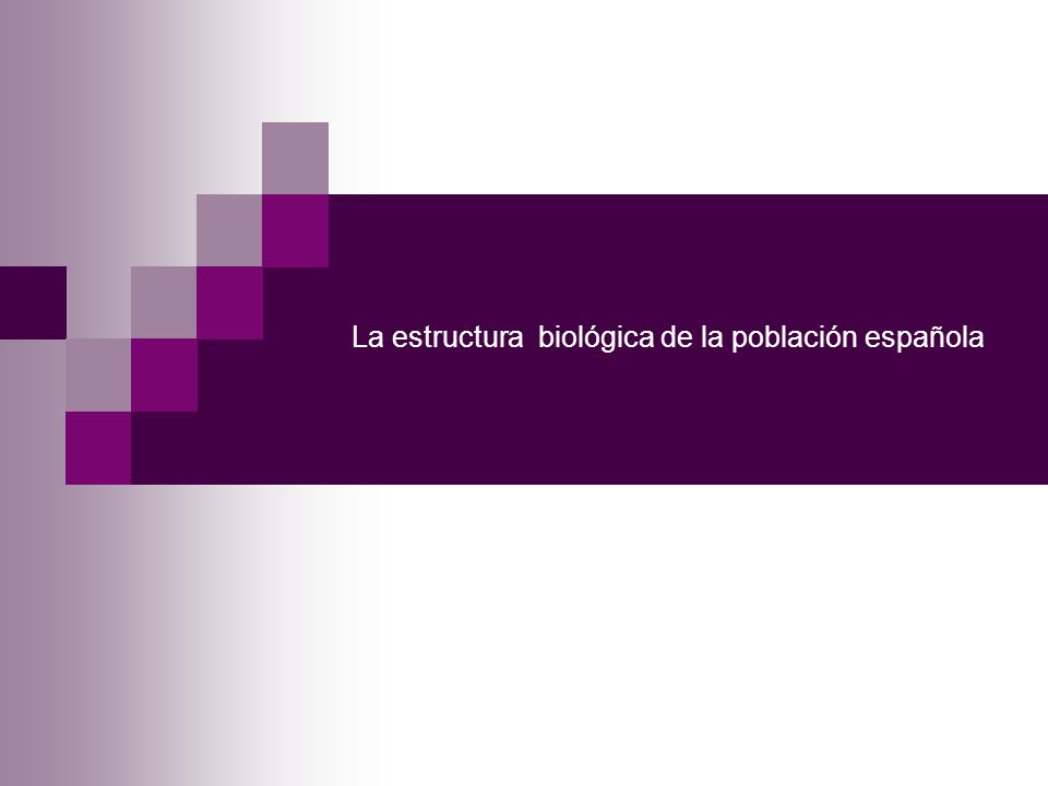 La estructura biológica de la población española