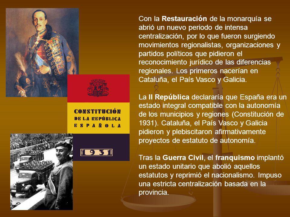Con la Restauración de la monarquía se abrió un nuevo periodo de intensa centralización, por lo que fueron surgiendo movimientos regionalistas, organizaciones y partidos políticos que pidieron el reconocimiento jurídico de las diferencias regionales. Los primeros nacerían en Cataluña, el País Vasco y Galicia.