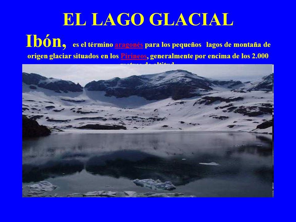 EL LAGO GLACIAL Ibón, es el término aragonés para los pequeños lagos de montaña de origen glaciar situados en los Pirineos, generalmente por encima de los 2.000 metros de altitud.