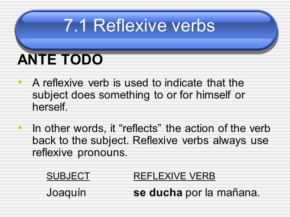 ANTE TODO SUBJECT REFLEXIVE VERB Joaquín se ducha por la mañana.