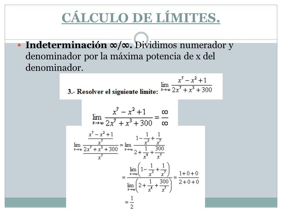 CÁLCULO DE LÍMITES. Indeterminación ∞/∞.