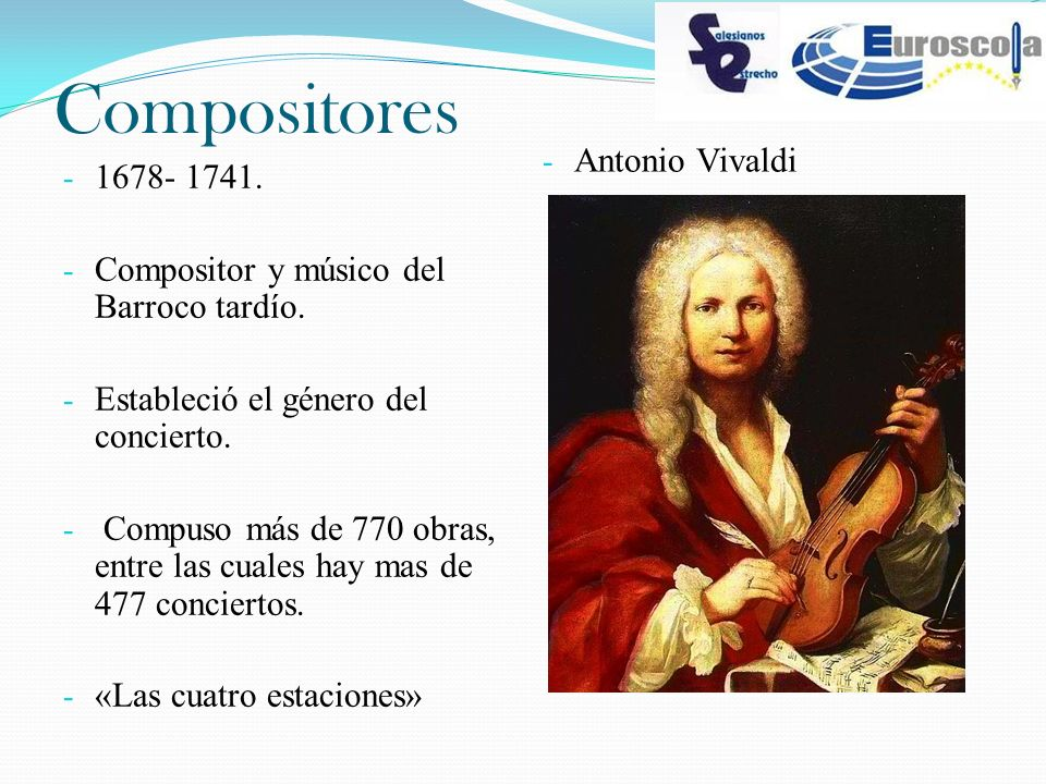 Compositores Antonio Vivaldi 1678- 1741.
