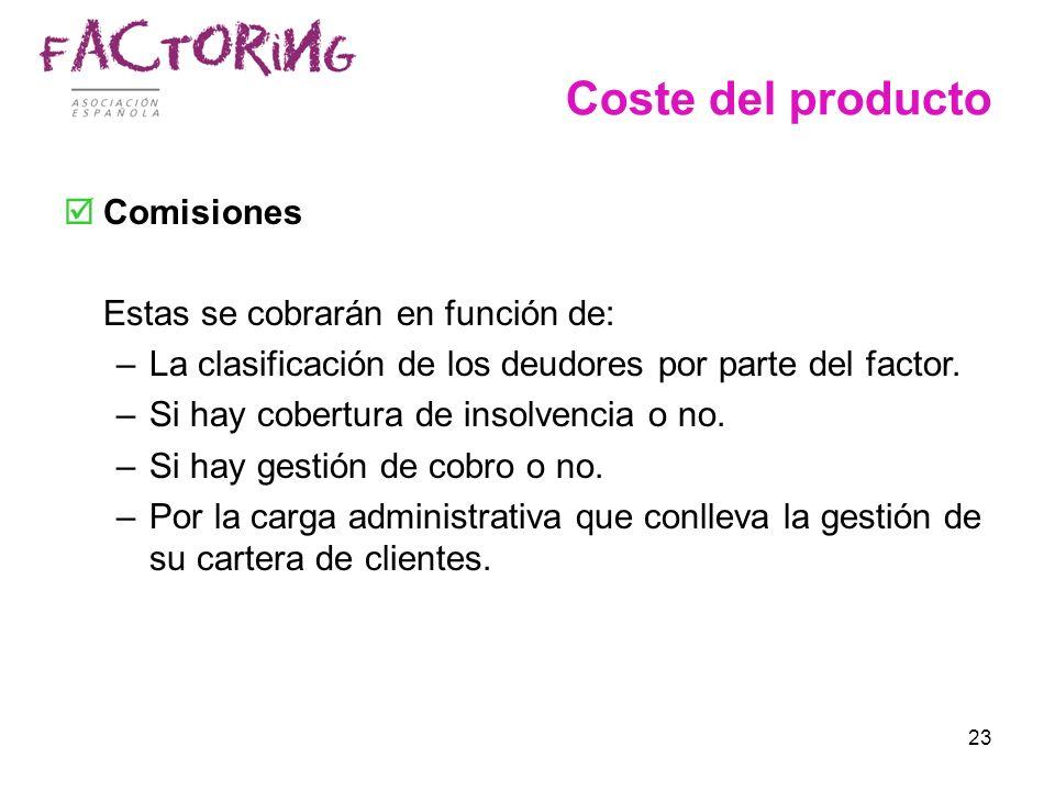 Coste del producto Comisiones Estas se cobrarán en función de: