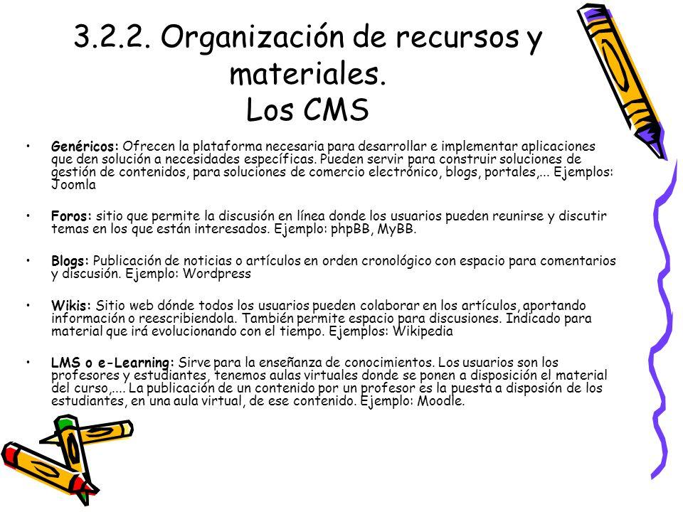 3.2.2. Organización de recursos y materiales. Los CMS