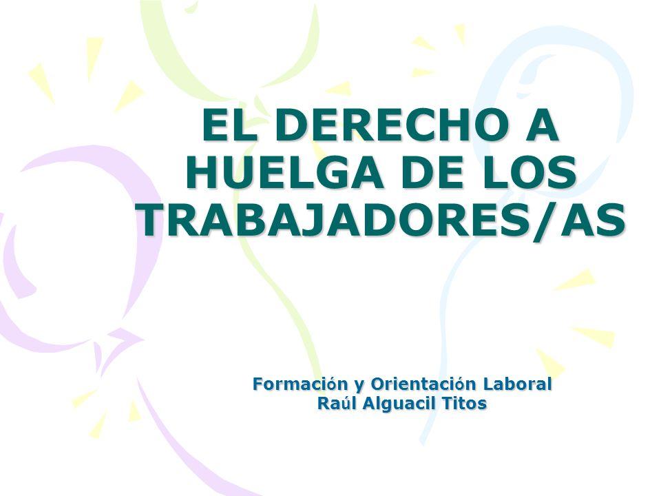 EL DERECHO A HUELGA DE LOS TRABAJADORES/AS