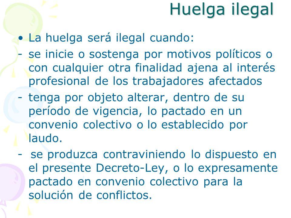 Huelga ilegal La huelga será ilegal cuando: