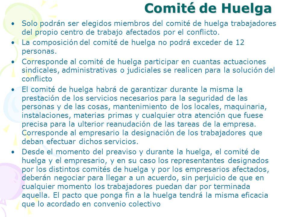 Comité de HuelgaSolo podrán ser elegidos miembros del comité de huelga trabajadores del propio centro de trabajo afectados por el conflicto.