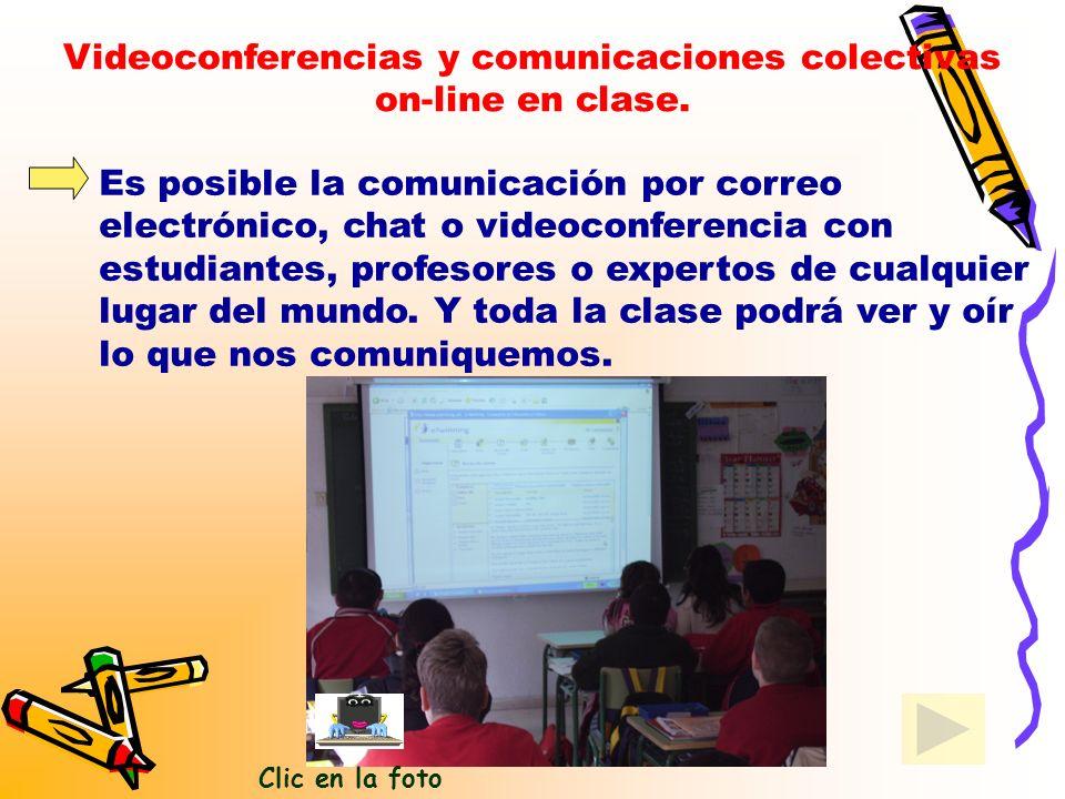 Videoconferencias y comunicaciones colectivas on-line en clase.