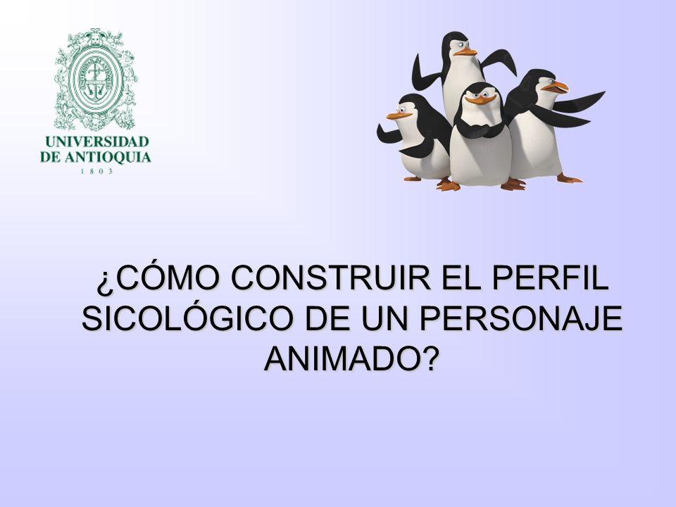 ¿CÓMO CONSTRUIR EL PERFIL SICOLÓGICO DE UN PERSONAJE ANIMADO