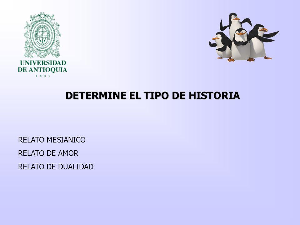 DETERMINE EL TIPO DE HISTORIA