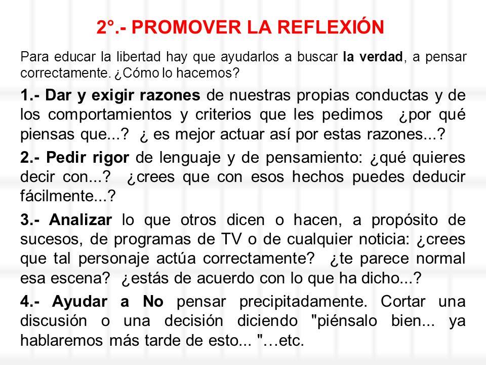 2°.- PROMOVER LA REFLEXIÓN