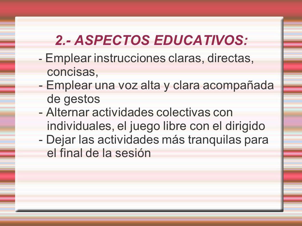 2.- ASPECTOS EDUCATIVOS: