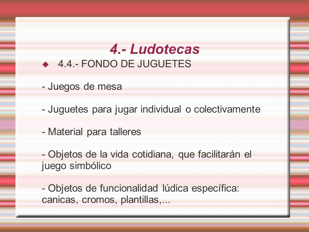 4.- Ludotecas 4.4.- FONDO DE JUGUETES - Juegos de mesa