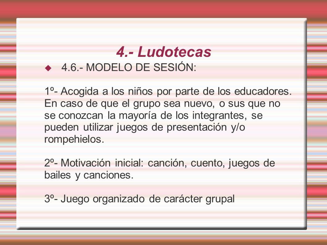4.- Ludotecas 4.6.- MODELO DE SESIÓN: