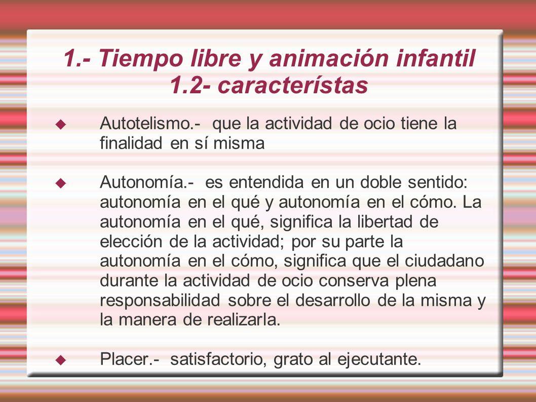 1.- Tiempo libre y animación infantil 1.2- característas