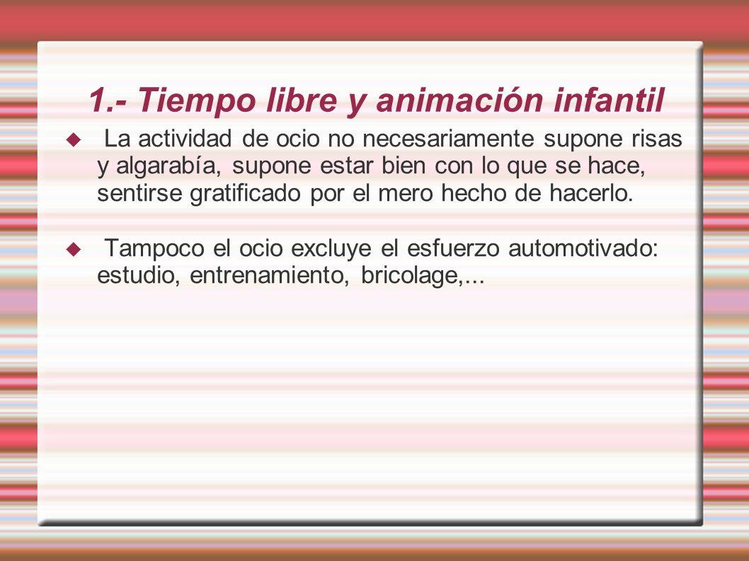 1.- Tiempo libre y animación infantil