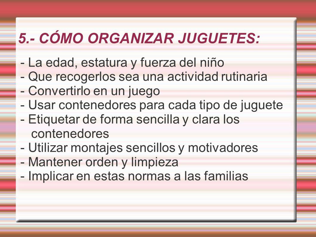 5.- CÓMO ORGANIZAR JUGUETES: