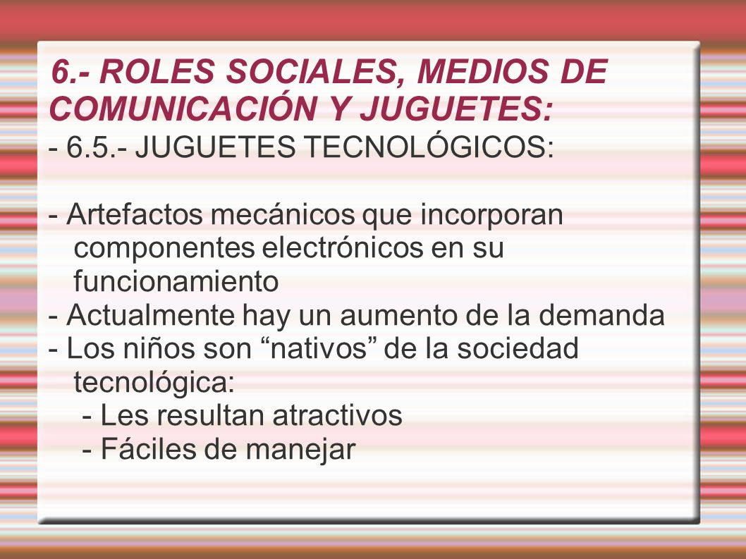 6.- ROLES SOCIALES, MEDIOS DE COMUNICACIÓN Y JUGUETES: