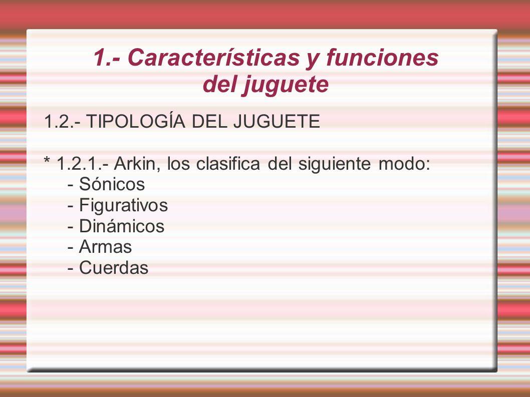 1.- Características y funciones del juguete