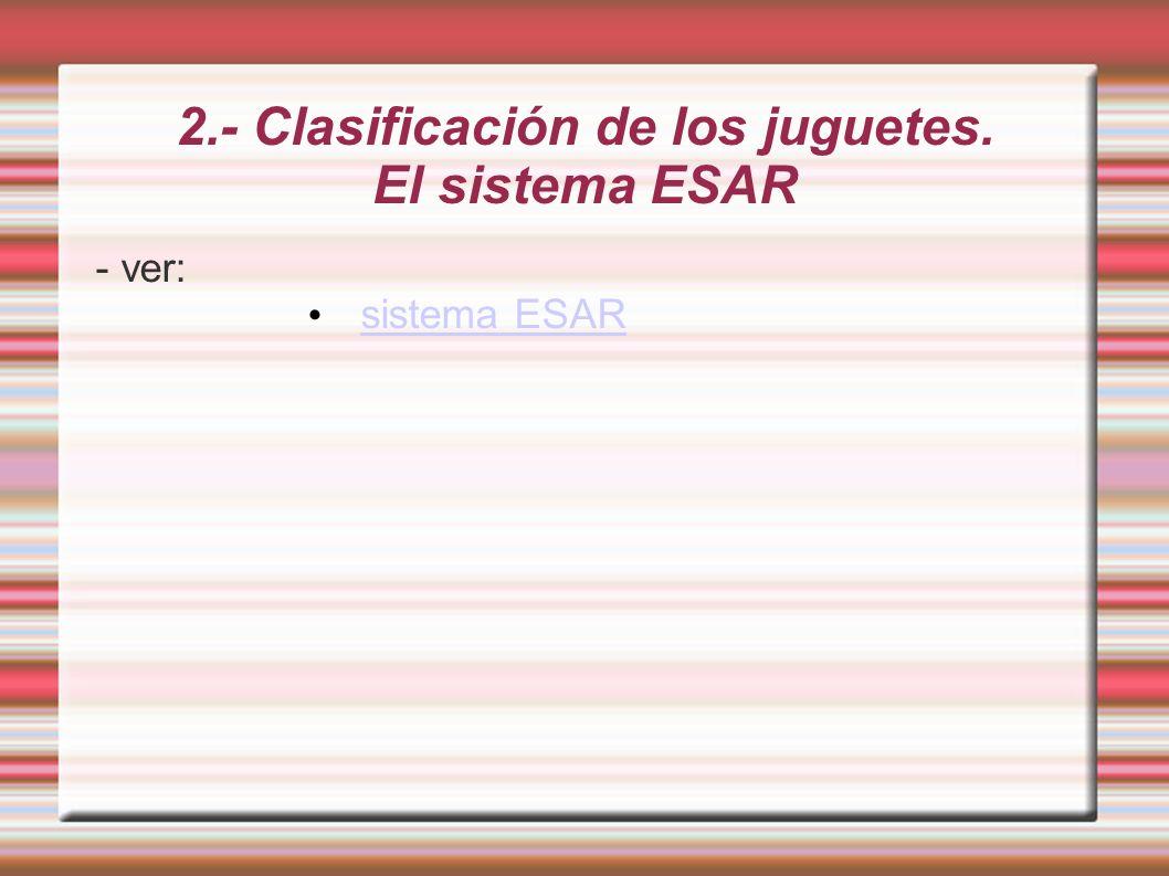 2.- Clasificación de los juguetes. El sistema ESAR