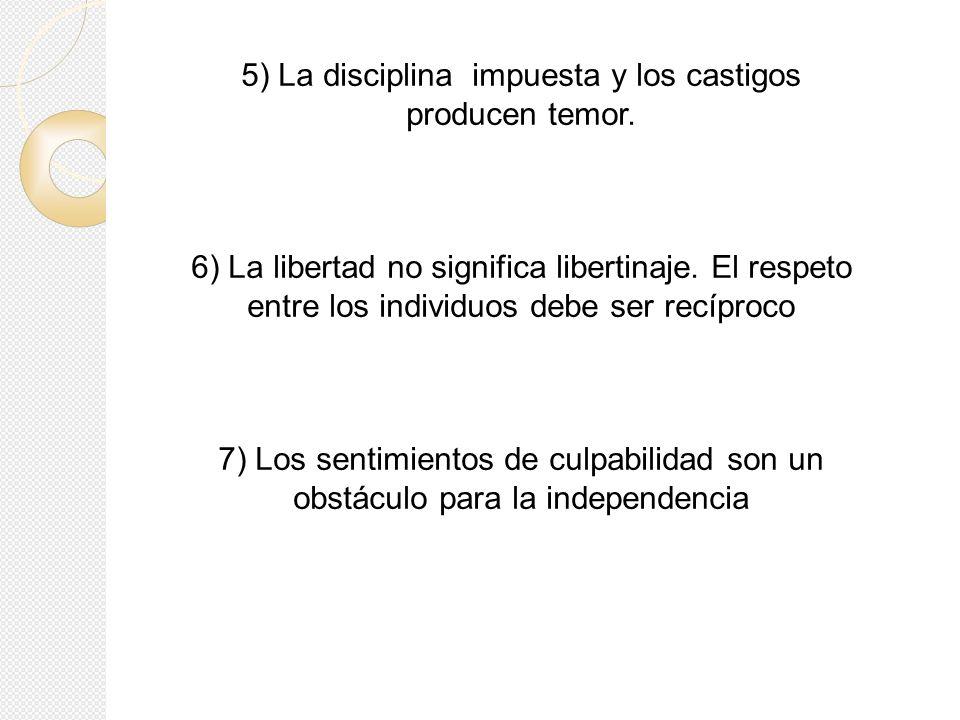5) La disciplina impuesta y los castigos producen temor.