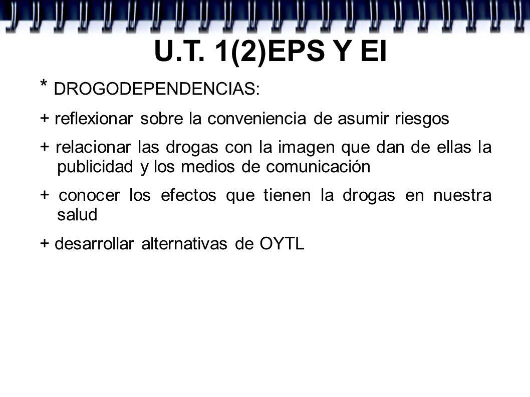 U.T. 1(2)EPS Y EI * DROGODEPENDENCIAS: