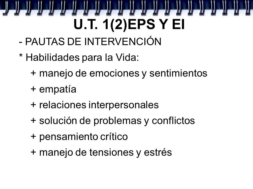 U.T. 1(2)EPS Y EI - PAUTAS DE INTERVENCIÓN * Habilidades para la Vida: