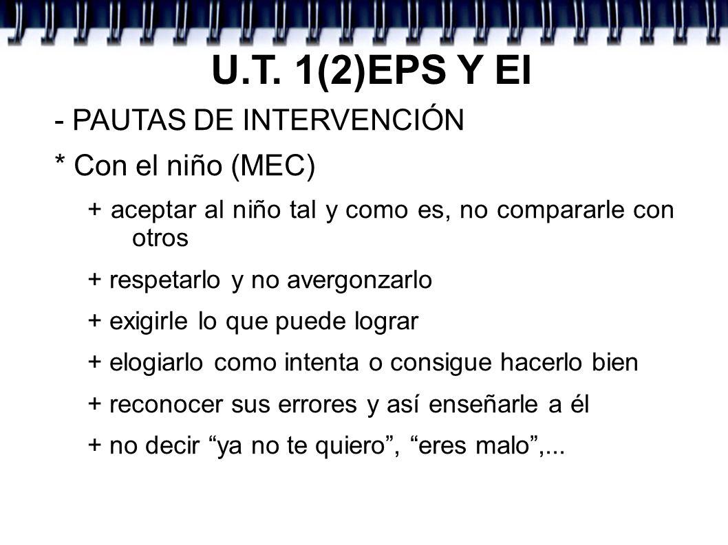 U.T. 1(2)EPS Y EI - PAUTAS DE INTERVENCIÓN * Con el niño (MEC)