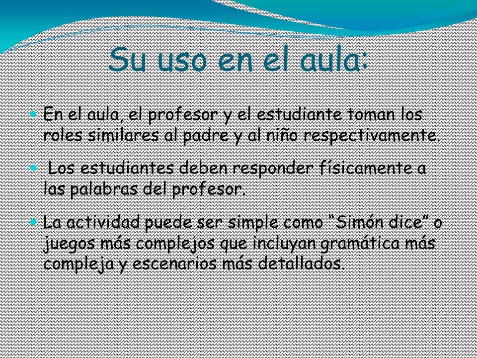 Su uso en el aula: En el aula, el profesor y el estudiante toman los roles similares al padre y al niño respectivamente.
