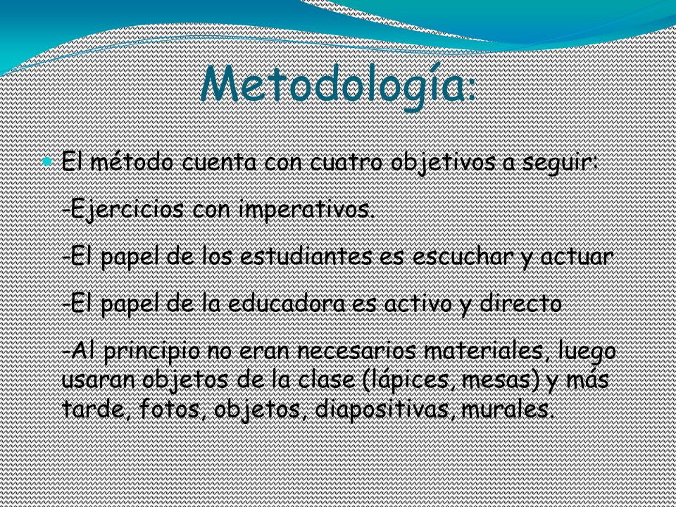 Metodología: El método cuenta con cuatro objetivos a seguir:
