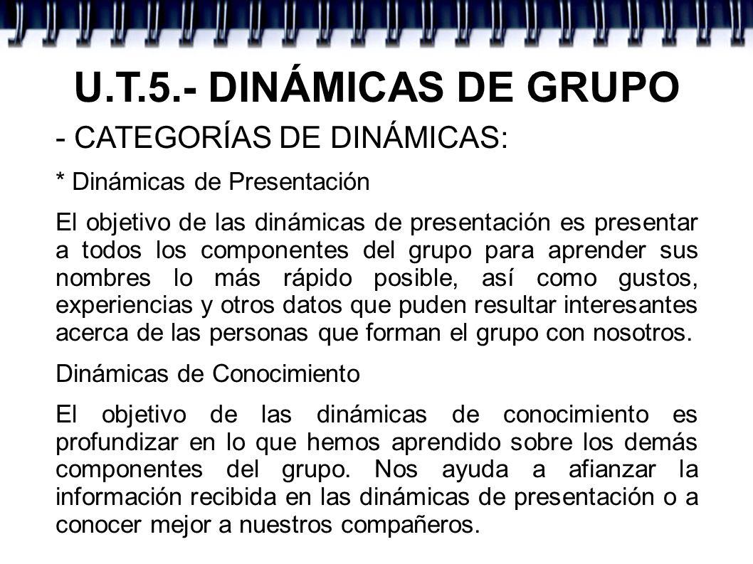 U.T.5.- DINÁMICAS DE GRUPO - CATEGORÍAS DE DINÁMICAS:
